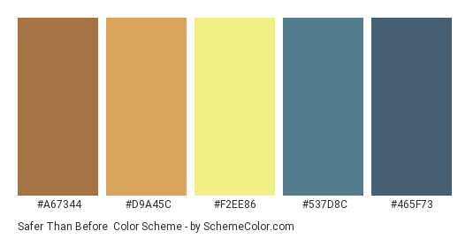 Safer Than Before - Color scheme palette thumbnail - #A67344 #D9A45C #F2EE86 #537D8C #465F73