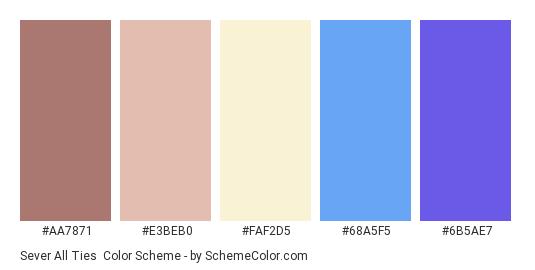 Sever all Ties - Color scheme palette thumbnail - #AA7871 #E3BEB0 #FAF2D5 #68A5F5 #6B5AE7