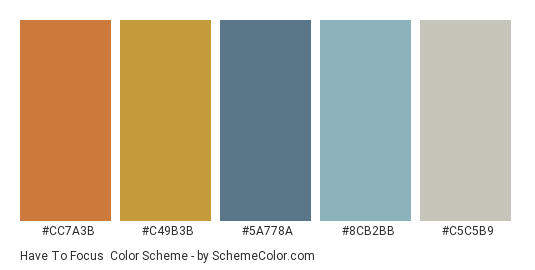 Have to Focus - Color scheme palette thumbnail - #CC7A3B #C49B3B #5A778A #8CB2BB #C5C5B9