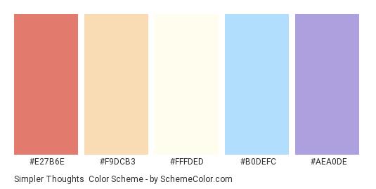 Simpler Thoughts - Color scheme palette thumbnail - #E27B6E #F9DCB3 #FFFDED #B0DEFC #AEA0DE