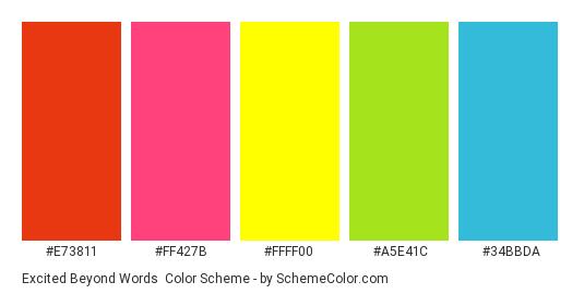 Excited Beyond Words - Color scheme palette thumbnail - #E73811 #FF427B #FFFF00 #A5E41C #34BBDA