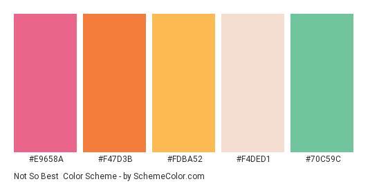 Not So Best - Color scheme palette thumbnail - #E9658A #F47D3B #FDBA52 #F4DED1 #70C59C
