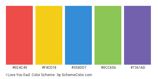 I Love you Dad - Color scheme palette thumbnail - #EE4C49 #F4CD18 #358DD7 #8CC656 #7361AD