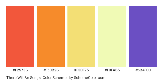 There Will Be Songs - Color scheme palette thumbnail - #F2573B #F68B2B #F3DF75 #F0FAB5 #6b4fc3