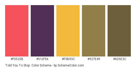 Told You to Stop - Color scheme palette thumbnail - #F5525B #512F56 #F3B93C #927E49 #6D5E3C