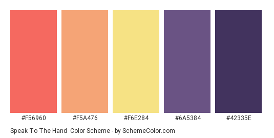 Speak to the Hand - Color scheme palette thumbnail - #F56960 #F5A476 #F6E284 #6A5384 #42335E