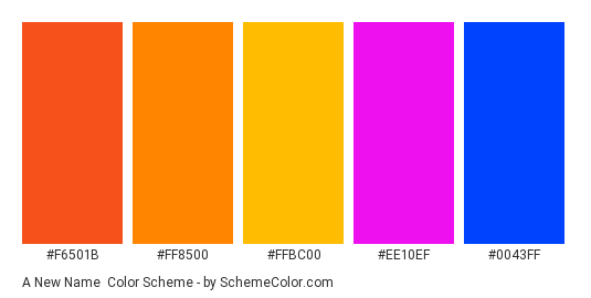 A New Name - Color scheme palette thumbnail - #F6501B #FF8500 #FFBC00 #EE10EF #0043FF