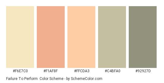 Failure to Perform - Color scheme palette thumbnail - #F6E7C0 #F1AF8F #FFCDA3 #C4BFA0 #92927D