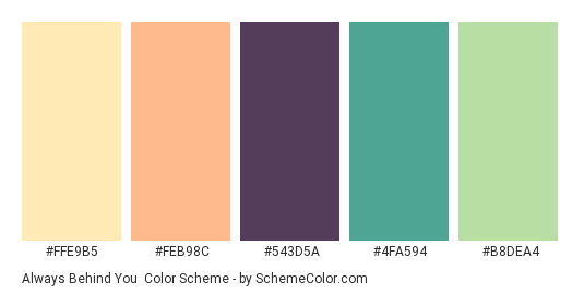 Always Behind You - Color scheme palette thumbnail - #FFE9B5 #FEB98C #543D5A #4FA594 #B8DEA4