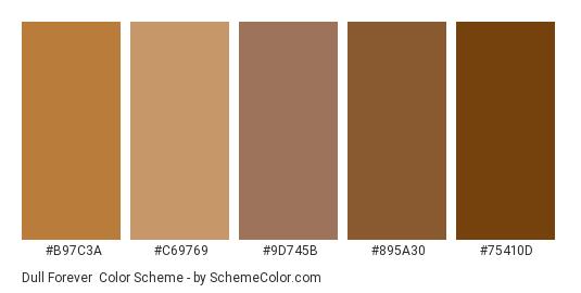 Dull Forever - Color scheme palette thumbnail - #b97c3a #c69769 #9d745b #895a30 #75410d