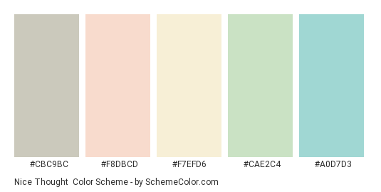 Nice Thought - Color scheme palette thumbnail - #cbc9bc #f8dbcd #f7efd6 #cae2c4 #a0d7d3