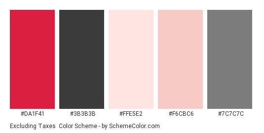 Excluding Taxes - Color scheme palette thumbnail - #da1f41 #3b3b3b #ffe5e2 #f6cbc6 #7c7c7c
