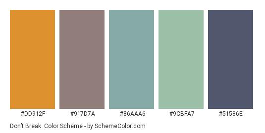 Don't Break - Color scheme palette thumbnail - #dd912f #917d7a #86aaa6 #9cbfa7 #51586e