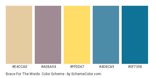 Brace for the Words - Color scheme palette thumbnail - #e4cca0 #a08a94 #ffdd67 #4d8ca9 #0f7398