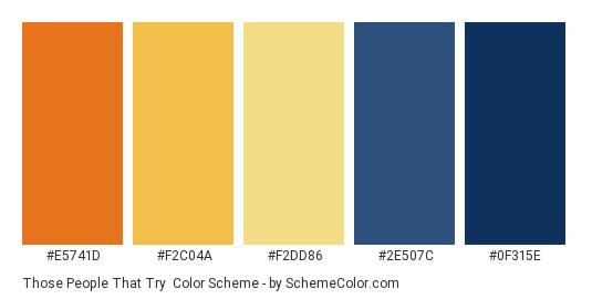Those People That Try - Color scheme palette thumbnail - #e5741d #f2c04a #f2dd86 #2e507c #0f315e