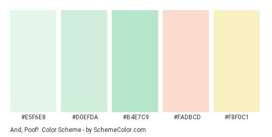 And, Poof! - Color scheme palette thumbnail - #e5f6e8 #d0efda #b4e7c9 #fadbcd #f8f0c1