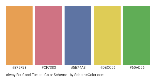 Alway for Good Times - Color scheme palette thumbnail - #e79f53 #cf7383 #5e74a3 #decc56 #60ad56