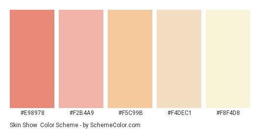 Skin Show - Color scheme palette thumbnail - #e98978 #f2b4a9 #f5c99b #f4dec1 #f8f4d8
