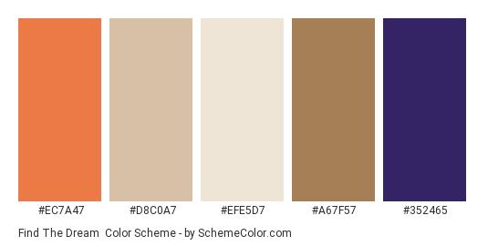 Find the Dream - Color scheme palette thumbnail - #ec7a47 #d8c0a7 #efe5d7 #a67f57 #352465