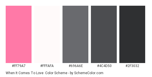 When It Comes to Love - Color scheme palette thumbnail - #ff79a7 #fffafa #696a6e #4c4d50 #2f3032