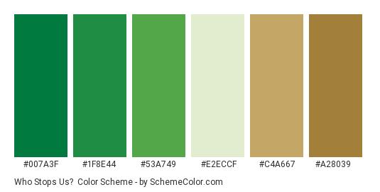 Who Stops Us? - Color scheme palette thumbnail - #007a3f #1f8e44 #53a749 #e2eccf #c4a667 #a28039