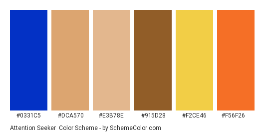 Attention Seeker - Color scheme palette thumbnail - #0331c5 #dca570 #e3b78e #915d28 #f2ce46 #f56f26