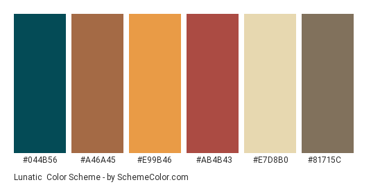 Lunatic - Color scheme palette thumbnail - #044b56 #a46a45 #e99b46 #ab4b43 #e7d8b0 #81715c