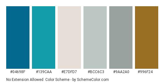 No Extension Allowed - Color scheme palette thumbnail - #04698f #139caa #e7dfd7 #bcc6c3 #9aa2a0 #996f24