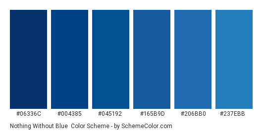 Nothing Without Blue - Color scheme palette thumbnail - #06336c #004385 #045192 #165b9d #206bb0 #237ebb