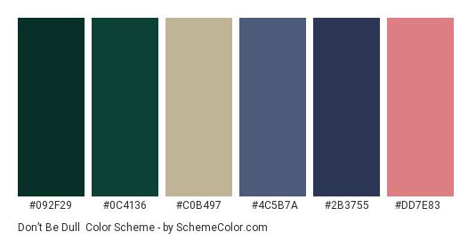 Don't Be Dull - Color scheme palette thumbnail - #092f29 #0c4136 #c0b497 #4c5b7a #2b3755 #dd7e83