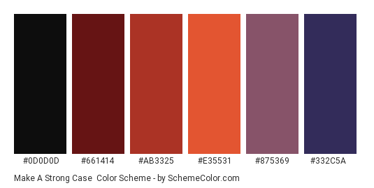 Make a Strong Case - Color scheme palette thumbnail - #0D0D0D #661414 #AB3325 #E35531 #875369 #332C5A