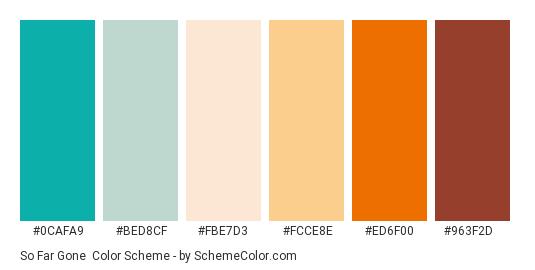 So Far Gone - Color scheme palette thumbnail - #0cafa9 #bed8cf #fbe7d3 #fcce8e #ed6f00 #963f2d