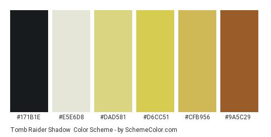 Tomb Raider Shadow - Color scheme palette thumbnail - #171B1E #E5E6D8 #DAD581 #D6CC51 #CFB956 #9A5C29