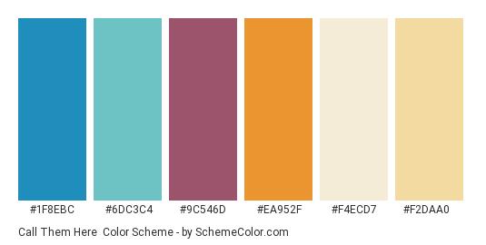 Call Them Here - Color scheme palette thumbnail - #1f8ebc #6dc3c4 #9c546d #ea952f #f4ecd7 #f2daa0