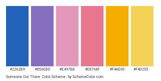 Someone Out There - Color scheme palette thumbnail - #2262b9 #856ebd #e497bb #e8768f #f4ae00 #f4d255
