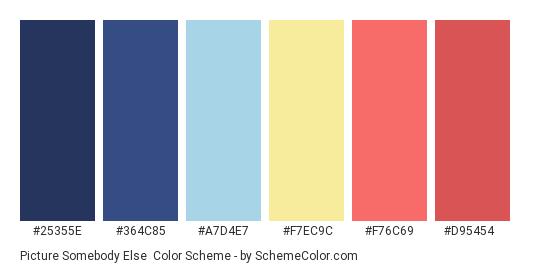 Picture Somebody Else - Color scheme palette thumbnail - #25355E #364C85 #A7D4E7 #F7EC9C #F76C69 #D95454
