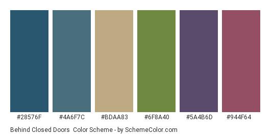 Behind Closed Doors - Color scheme palette thumbnail - #28576f #4a6f7c #bdaa83 #6f8a40 #5a4b6d #944f64