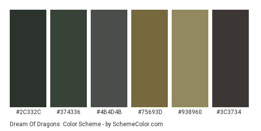 Dream of Dragons - Color scheme palette thumbnail - #2c332c #374336 #4b4d4b #75693d #938960 #3c3734