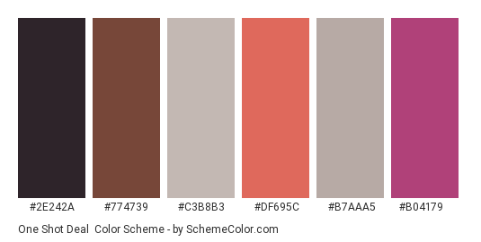One Shot Deal - Color scheme palette thumbnail - #2e242a #774739 #c3b8b3 #df695c #b7aaa5 #b04179