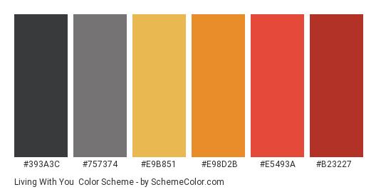 Living with You - Color scheme palette thumbnail - #393A3C #757374 #E9B851 #E98D2B #E5493A #B23227