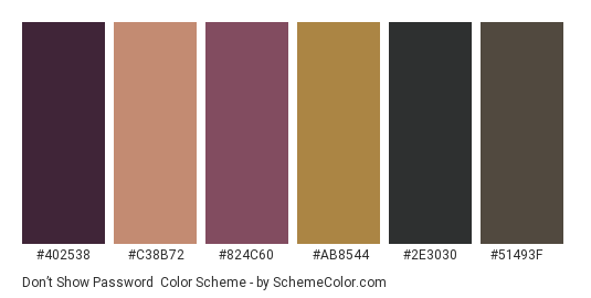 Don't Show Password - Color scheme palette thumbnail - #402538 #c38b72 #824c60 #ab8544 #2e3030 #51493f