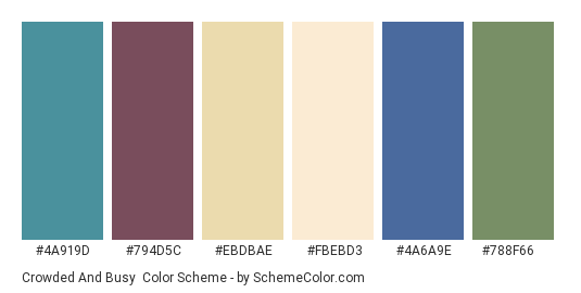 Crowded And Busy - Color scheme palette thumbnail - #4a919d #794d5c #ebdbae #fbebd3 #4a6a9e #788f66