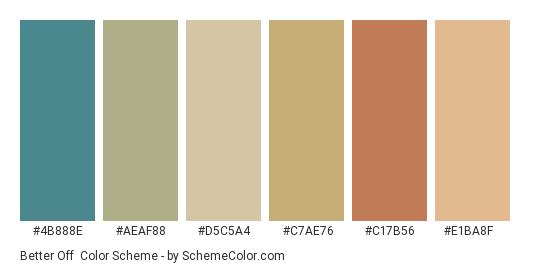 Better Off - Color scheme palette thumbnail - #4b888e #aeaf88 #d5c5a4 #c7ae76 #c17b56 #e1ba8f