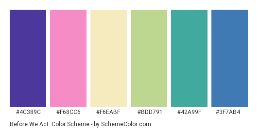 Before We Act - Color scheme palette thumbnail - #4c389c #f68cc6 #F6EABF #BDD791 #42a99f #3f7ab4