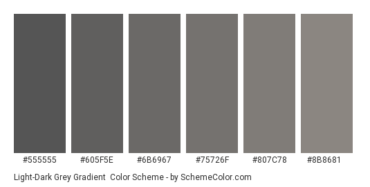 Light-Dark Grey Gradient - Color scheme palette thumbnail - #555555 #605F5E #6B6967 #75726F #807C78 #8B8681