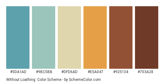 Without Loathing - Color scheme palette thumbnail - #5da1ad #9bc5bb #dfd6ad #e5a047 #925134 #703a28