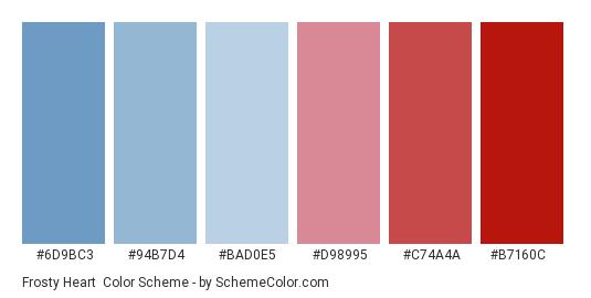 Frosty Heart - Color scheme palette thumbnail - #6d9bc3 #94b7d4 #bad0e5 #d98995 #c74a4a #b7160c