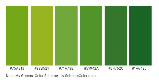 Need My Greens - Color scheme palette thumbnail - #75a818 #98b521 #71a73b #51942a #34762c #1a6425
