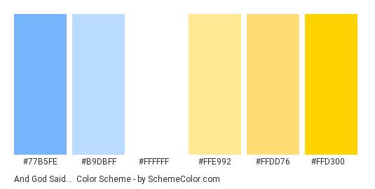 And God Said… - Color scheme palette thumbnail - #77b5fe #b9dbff #ffffff #ffe992 #ffdd76 #ffd300