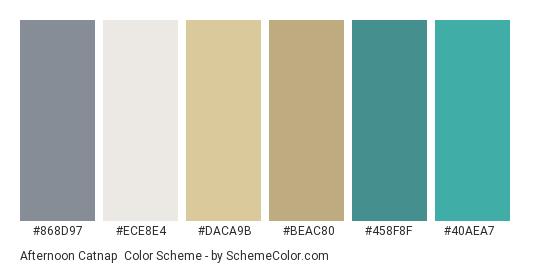 Afternoon Catnap - Color scheme palette thumbnail - #868d97 #ece8e4 #daca9b #beac80 #458f8f #40aea7